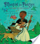 Martín de Porres: The Rose in the Desert is a Thorny Choice