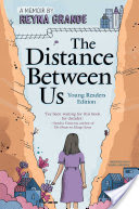 The Distance Between Us: Young Reader's Edition