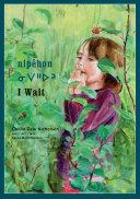 nipêhon/I Wait