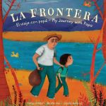 La Frontera: El viaje con papá ~ My Journey with Papa