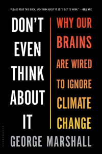 link to Bookshop.org to purchase Don't Even Think About It Why Our Brains Are Wired to Ignore Climate Change